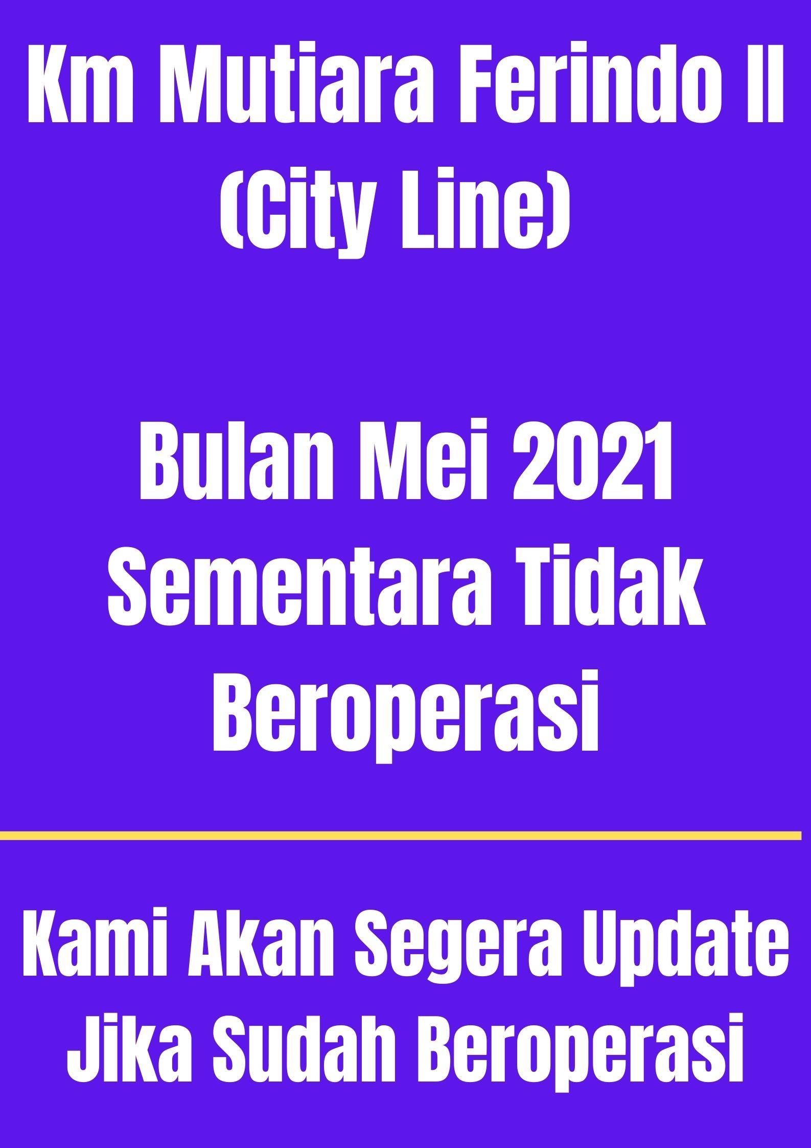 Jadwal & Tarif Km Mutiara Ferindo II Mei 2021